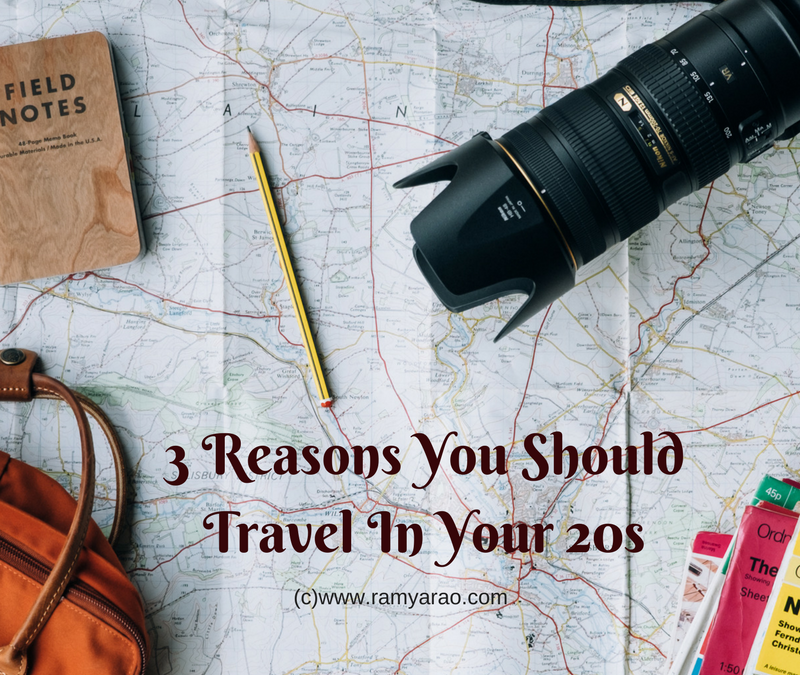 3 Reasons You Should Travel In Your 20s #AToZChallenge