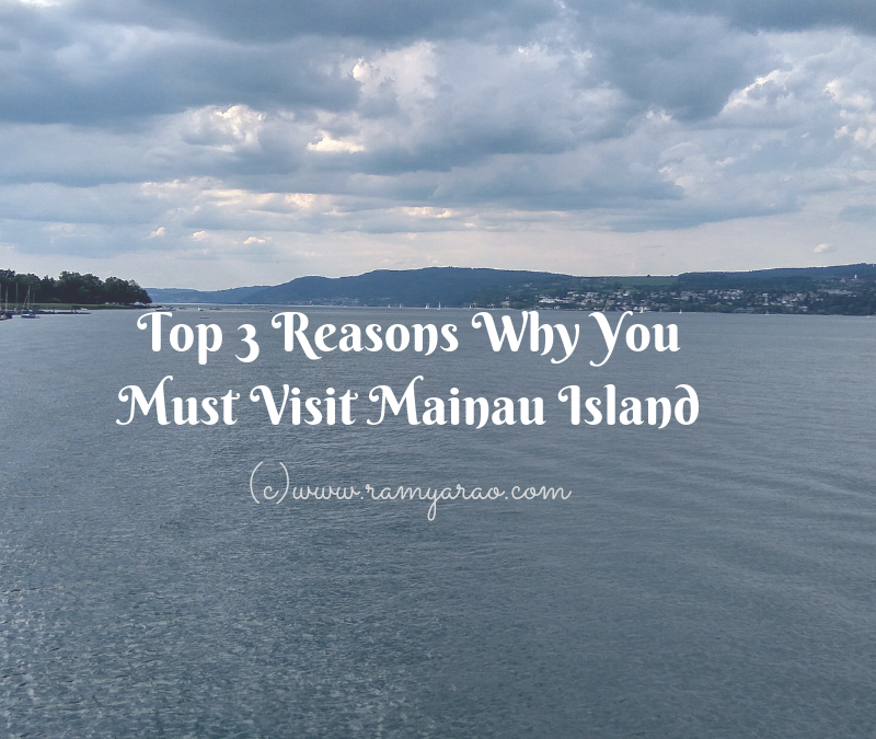 Top 3 Reasons Why You Must Visit Mainau Island
